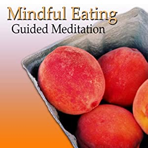 Guided Meditation for Mindful Eating: Lose Weight, Appetite Control, Heartburn & Indigestion, Silent Meditation, Self Help Hypnosis & Wellness | [Val Gosselin]