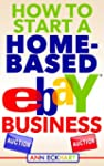 How To Start A Home-Based Ebay Business!