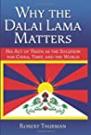 Why the Dalai Lama Matters: His Act o...