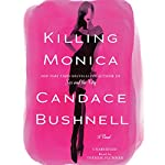 Killing Monica | Candace Bushnell