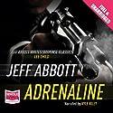 Adrenaline Hörbuch von Jeff Abbott Gesprochen von: Kyle Riley