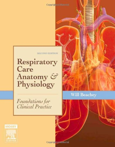 Respiratory Care Anatomy and Physiology: Foundations for...