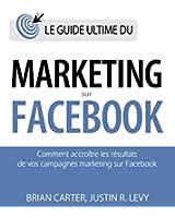 Le guide ultime du marketing sur Facebook