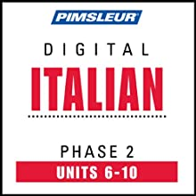 Italian Phase 2, Unit 06-10: Learn to Speak and Understand Italian with Pimsleur Language Programs  by Pimsleur