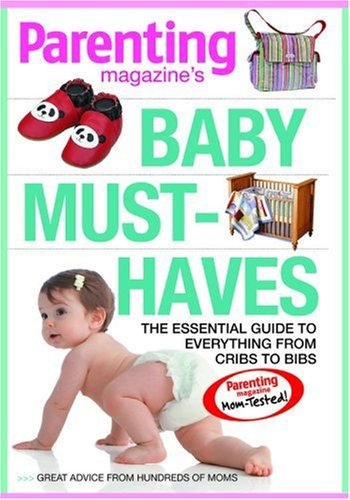 Baby Must-Haves: The Essential Guide to Everything from Cribs to Bibs