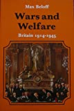 img - for Wars and Welfare: Britain, 1914-45 (New History of England) book / textbook / text book