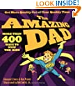 The Amazing Dad: More than 400 Ways to Wow the Kids