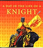 A Day in the Life of A Knight (1905473028) by Andrea Hopkins