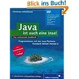 Java ist auch eine Insel: Programmieren mit der Java Standard Edition Version 6 (Galileo Computing)