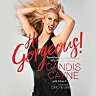Hi Gorgeous!: Transforming Inner Power into Radiant Beauty Hörbuch von Candis Cayne, Katina Z. Jones Gesprochen von: Candis Cayne
