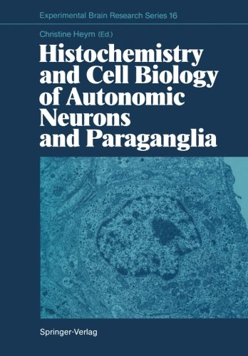 Histochemistry And Cell Biology Of Autonomic Neurons And Paraganglia (Experimental Brain Research Series)