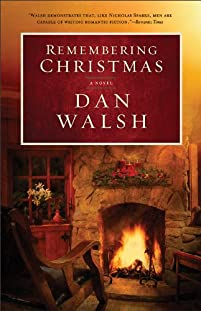 (FREE on 12/3) Remembering Christmas: A Novel by Dan Walsh - http://eBooksHabit.com