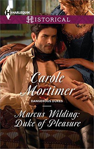 Carole Mortimer - Marcus Wilding: Duke of Pleasure (Dangerous Dukes)
