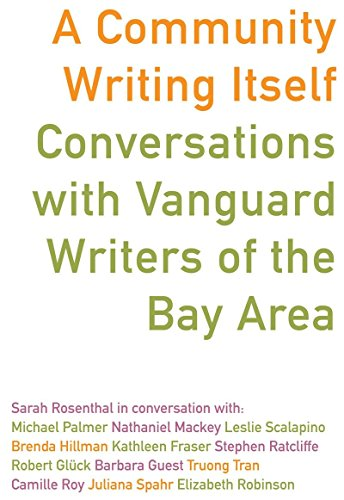 A Community Writing Itself: Conversations with Vanguard Writers of the Bay Area (Dalkey Archive Scholarly Series)