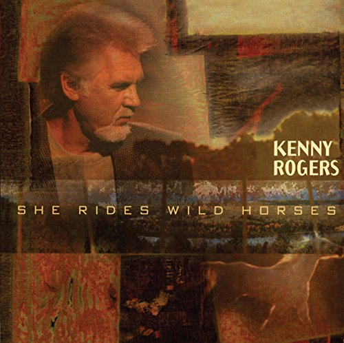 CD : Kenny Rogers - She Rides Wild Horses