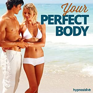 Your Perfect, Healthy Body Hypnosis Speech