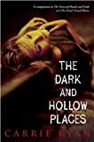 The Dark and Hollow Places (The Forest of Hands and Teeth)