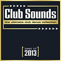 Club Sounds - Best Of 2013 [Explicit]