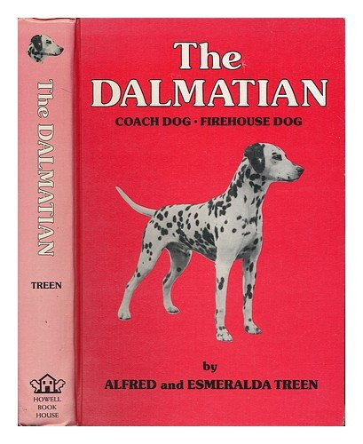The Dalmation: Coach Dog; Firehouse Dog