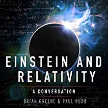 Einstein and Relativity: A Conversation by Paul Rudd and Brian Greene Other by Brian Greene, Paul Rudd