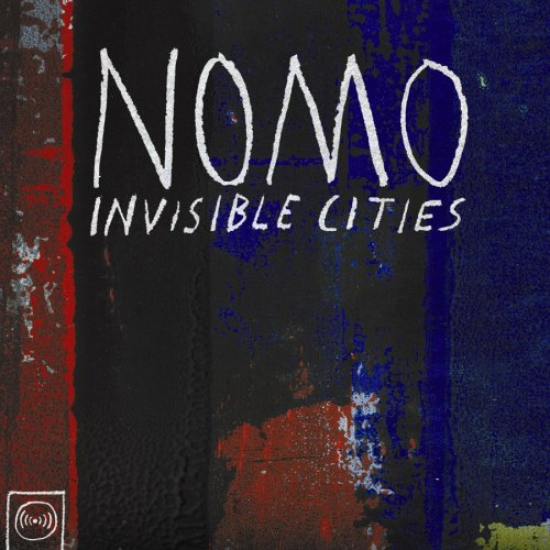 NOMO - INVISIBLE CITIES