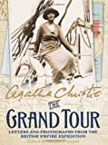 Grand Tour: Letters and Photographs from the British Empire Expedition 1922 (000744768X) by Christie, Agatha