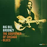The Godfather of Chicago Blues | Broonzy, Big Bill (1893-1958) - pseud.. Musicien
