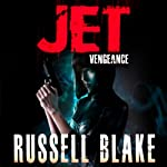 JET III: Vengeance (       UNABRIDGED) by Russell Blake Narrated by Braden Wright