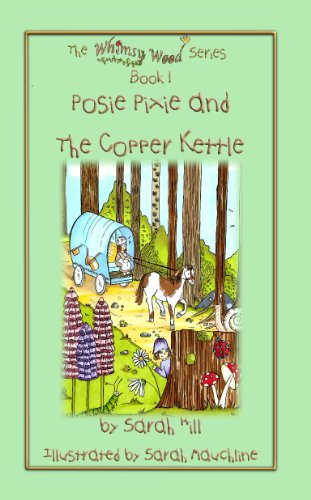 Book: Posie Pixie and the Copper Kettle - Book 1 in the Whimsy Wood Series by Sarah Hill