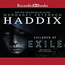 Children of Exile Audiobook by Margaret Peterson Haddix Narrated by Erin Moon