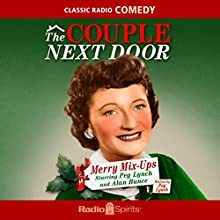 The Couple Next Door: Merry Mix-Ups Radio/TV Program by Peg Lynch Narrated by Peg Lynch, Alan Bunce, Margaret Hamilton