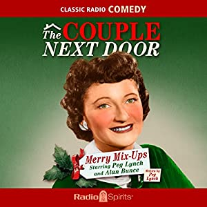 The Couple Next Door: Merry Mix-Ups Radio/TV von Peg Lynch Gesprochen von: Peg Lynch, Alan Bunce, Margaret Hamilton