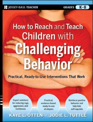 How to Reach and Teach Children with Challenging Behavior: Practical, Ready-to-Use Interventions That Work (Reach and Teach Series)
