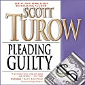 Pleading Guilty (       UNABRIDGED) by Scott Turow Narrated by Robert Petkoff