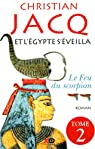 Et l'Egypte s'éveilla, Tome 2 : Le feu du scorpion par Jacq