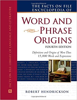 The Facts on File Encyclopedia of Word and Phrase Origins (Writers Reference) written by Robert Hendrickson