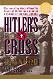 Hitler's Cross: The Revealing Story of How the Cross of Christ was Used as a symbol of  the Nazi Agenda (0802435831) by Lutzer, Erwin W..
