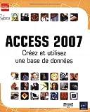 echange, troc Corinne Hervo - Access 2007 : Créez et utilisez une base de données