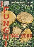 img - for I funghi dal vero. Quarta edizione. book / textbook / text book