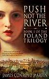 Push Not the River (The Poland Trilog…