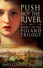 Push Not the River (The Poland Trilogy Book 1)