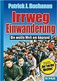 Irrweg Einwanderung: Die weiße Welt am Abgrund