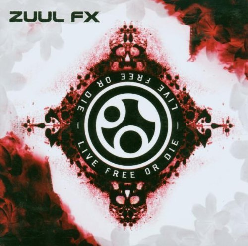 Live Free Or Die by Zuul Fx (2007-03-06)