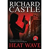 Heat Wave (Nikki Heat Book 1) ~ Richard Castle