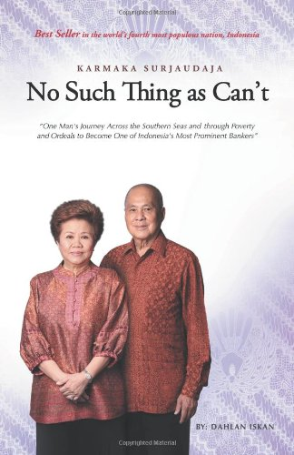 No Such Thing as Can't: One Man 's Journey Across the Southern Seas and Through Poverty and Ordeals to Become One of Ind