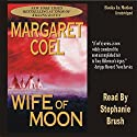 Wife of Moon: Arapaho Indian Mysteries Audiobook by Margaret Coel Narrated by Stephanie Brush