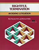 img - for Rightful Termination: Avoiding Litigation (A Fifty-Minute Series Book) (Crisp Fifty-Minute Books) by Richard Stiller (1994-04-30) book / textbook / text book