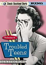 Troubled Teens (Classic Educational Shorts: Vol. 6)
