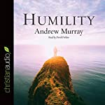 Humility: The Journey Toward Holiness | Andrew Murray