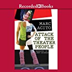 Attack of the Theater People | Marc Acito